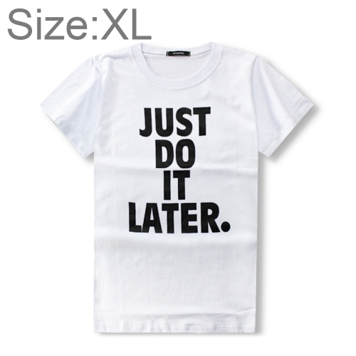 Buy Men Short Sleeve JUST DO IT LATER Printed Round Neck Summer Basic T-shirt, Size: XL for $5.18 in SUNSKY store