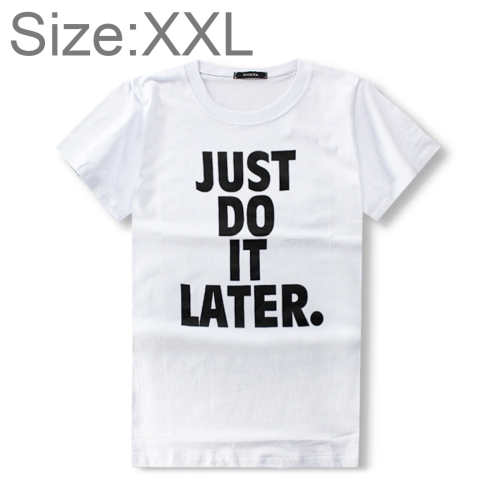 Buy Men Short Sleeve JUST DO IT LATER Printed Round Neck Summer Basic T-shirt, Size: XXL for $5.18 in SUNSKY store