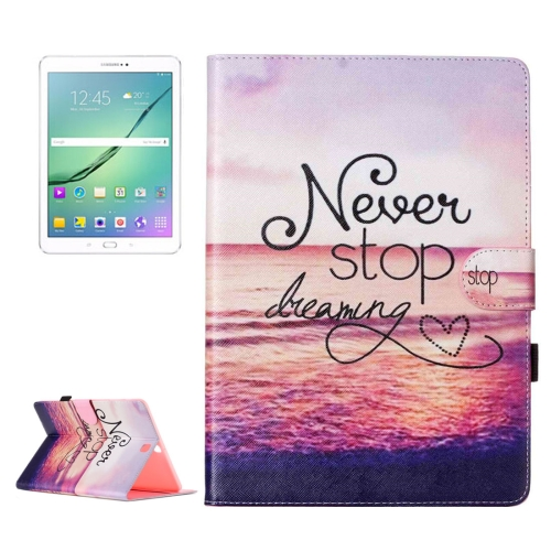 Buy For Samsung Galaxy Tab S2 9.7 / T815 Never Stop Dreaming Pattern Pattern Horizontal Flip Leather Case with Holder & Card Slots & Wallet for $5.37 in SUNSKY store